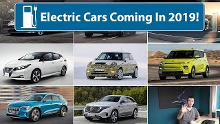 Electric Cars Coming in 2019!