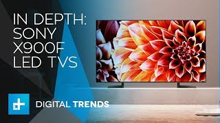 In Depth: Sony X900F LED TVs