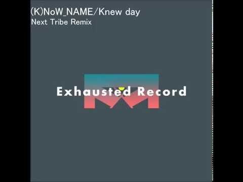 KNoW NAME - Knew Day (Next Tribe Remix)