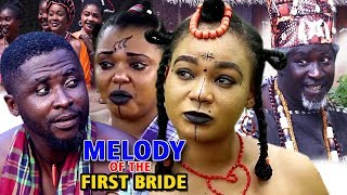 "New Movie Alert ""MELODY OF THE FIRST BRIDE"" Season 1&2 - 2019 Latest Nollywood Epic Movie Full HD"