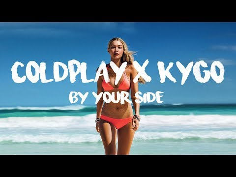 Codplay, Kygo ft. The Chainsmokers - By Your Side