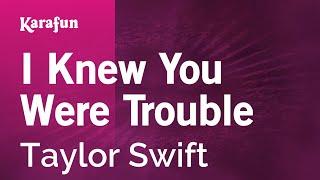 Karaoke I Knew You Were Trouble - Taylor Swift *