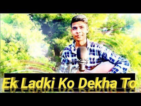 Ek Ladki Ko Dekha Toh Aisa Laga - Unplugged Cover | Sumit Gupta |
