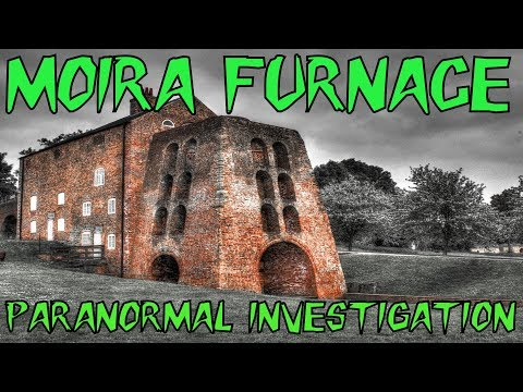 HBI HAUNTED BRITAIN INVESTIGATIONS   MOIRA FURNACE PARANORMAL INVESTIGATION