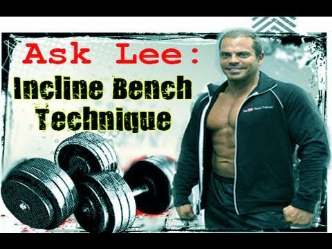Proper Incline Bench Press Form Ask Lee Incline Bench Press