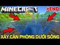 Minecraft Sinh Tồn Tập Cuối??? | XÂY DỰNG CĂN PHÒNG DƯỚI ĐÁY SÔNG NGẮM CÁ | KiA Phạm (w/ Vamy Trần)