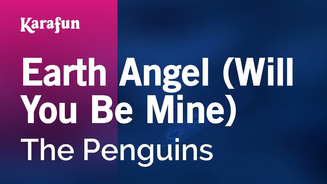 Angel Earth Angel Will You be Mine Angel Will You be Mine