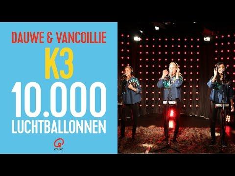 Dauwe & Vancoillie: K3 - 10.000 luchtballonnen (live bij Q)