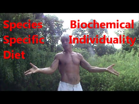 Species Specific Diet & Biochemical Individuality #1