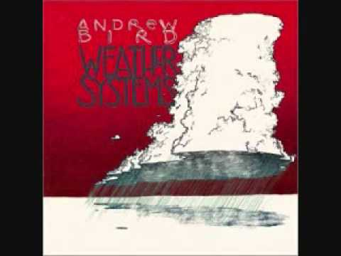 Andrew Bird - Dont Be Scared