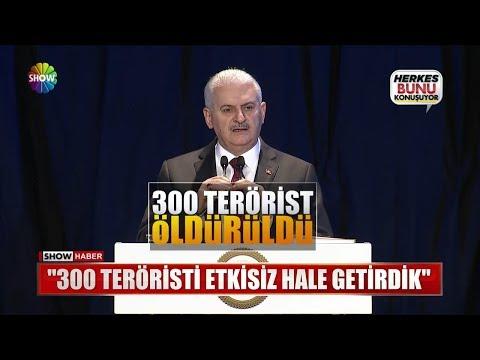 """Yıldırım: """"300 teröristi etkisiz hale getirdik"""""""