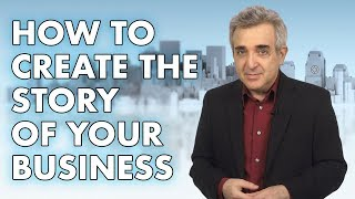 How to Create The Story of Your Business