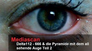 Teil 2 / Delta 112 Ano Freimaurer - 666 und die Pyramide mit der all sehende Auge Teil2
