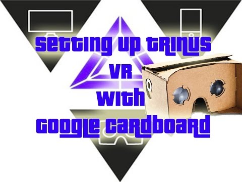 Setting up trinus VR with Google cardboard for PC games