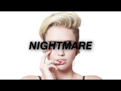 Miley Cyrus - Nightmare