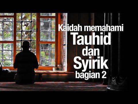 Kaidah Memahami Tauhid dan Syirik, bagian 2 - Ustadz Syadam Husain Al-Katiri, MA.