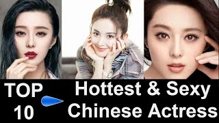 Top 10 Most Beautiful and Hottest Chinese Actress 2018 - Gorgeous Chinese Girls