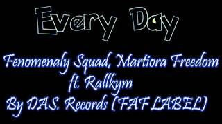 Everyday_Rallkym Feat Fenomenaly Squad & Martiora freedom By DAS RECORDS (RAP GASY 2016/ FAF LABEL)