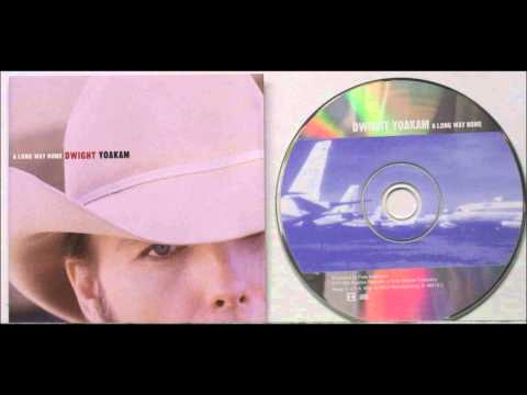 Dwight Yoakam - Maybe You Like It, Maybe You Don