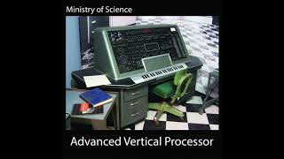 Ministry of Science - Advanced Vertical Processor (Full Album 2018)