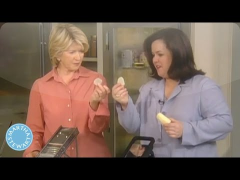 Rosie O'Donnell Makes Potato Chips - Martha Stewart