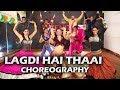 Lagdi Hai Thaai Song Choreography | Kangana Ranaut | Guru Randhawa | Sachin  Wedding Choreography