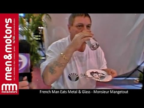 French Man Eats Metal & Glass - Monsieur Mangetout
