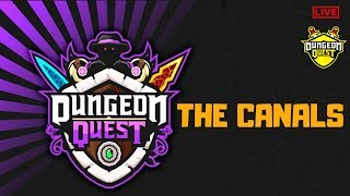🔴  NEW MAP THE CANALS 🗡️ *WITH SUBS* DUNGEON QUEST LEGENDARY GRIND ROBLOX LIVE  [ 21st July 2019]
