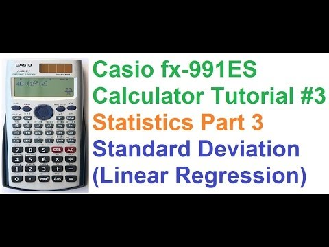 Casio fx-991ES Calculator Tutorial #3_Statistics Part 3_Standard Deviation (Linear Regression)