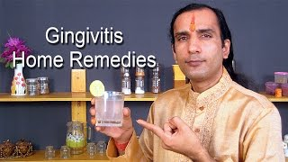 Home Remedies For Gingivitis - Home Remedies For Swollen Gums - Sachin Goyal - ekunji