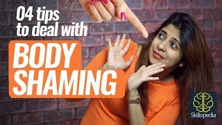 4 tips to deal with BODY SHAMING   Personality Development Video by Skillopedia, Niharika