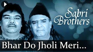 Download Lagu Bhar Do Jholi Meri (HD) - Sabri Brothers Songs - Top Qawwali Songs</b> Mp3