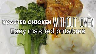 Roasted Chicken without Oven and mashed potato I Lorentix