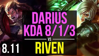 DARIUS vs RIVEN (TOP) ~ KDA 8/1/3, Unstoppable ~ EUW Challenger ~ Patch 8.11