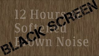 12 Hour Brown Noise | *Black Screen Version*