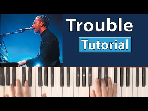 Coldplay Trouble Piano Tutorial Music Sheet Lesson