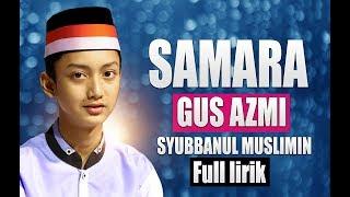 "download lagu "" New "" Samara - Gus Azmi - Syubbanul gratis"