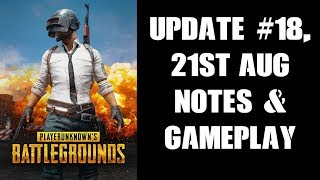 PUBG Xbox Update #18, Patch Notes & Gameplay 18th August 2018