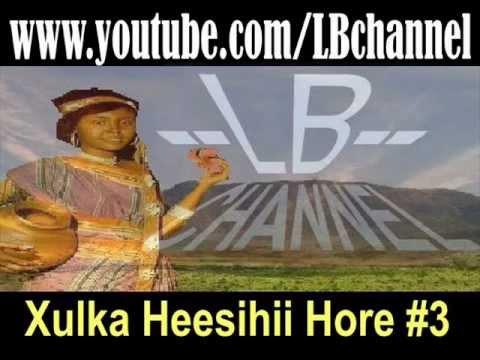 Xulka Heesihii Hore #3