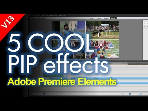 5 COOL PIP effects in Adobe Premiere Elements