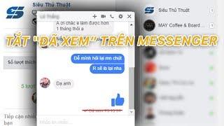 """Đọc tin nhắn trên Messenger mà không hiển thị """"Đã xem""""   Siêu Thủ Thuật"""