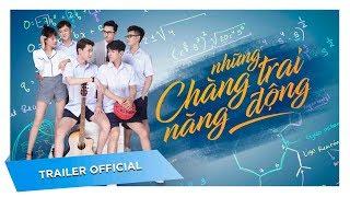 NHỮNG CHÀNG TRAI NĂNG ĐỘNG (ACTIVEBOYS) - O2 PRODUCTION -Trailer Official