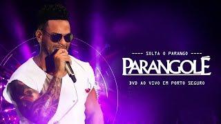 BANDA PARANGOLÉ | DVD COMPLETO #SoltaOParango (AO VIVO EM PORTO SEGURO)