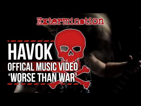 Havok, 'Worse Than War' - Official Music Video