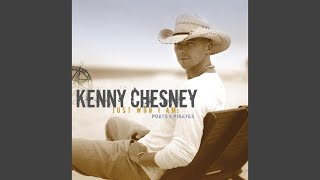 Kenny Chesney Never Wanted Nothing More