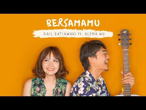 Download Gail Satiawaki Ft. Alena Wu - Bersamamu Mp4 baru