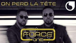 Force One - On Perd La Tête (Official Audio)