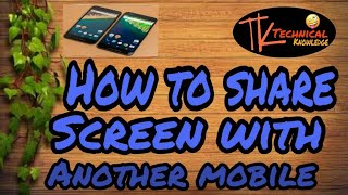 How to share screen with other mobile. With technic knowledge channel
