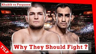 KHABIB vs TONY FERGUSON - Why They Should Fight - THE TIME IS NOW