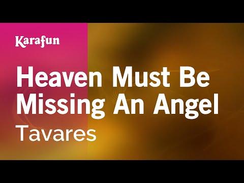 Karaoke Heaven Must Be Missing An Angel - Tavares *